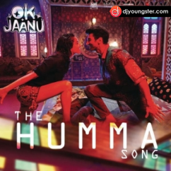 The Humma Song (OK Jaanu) song download by A R Rehman
