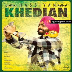 Hassiyan Khedian song download by Ammy Virk