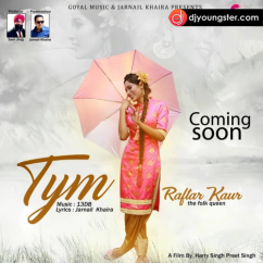 Tym song download by Raftaar Kaur