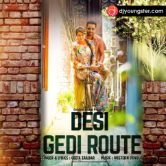 Desi Gedi Route song download by Geeta Zaildar