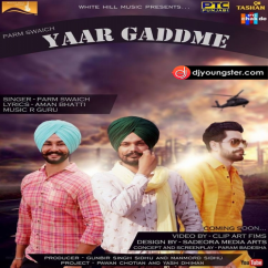 Yaar Gaddme song download by Param Swaich