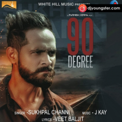 90 Degree song download by Sukhpal Channi