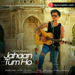Jahaan Tum Ho song download by Shrey Singhal