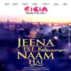 Jeena Isi Ka Naam Hai Title Song song download by KK