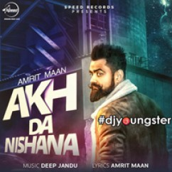 Akh Da Nishana song download by Amrit Maan