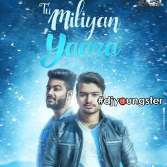 Tu Miliyan Yaara song download by Anmol Bhardwaj