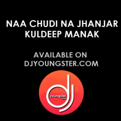 Na Chudi Na Jhanjhar song download by Kuldeep Manak