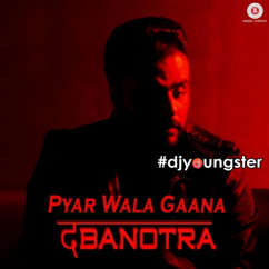 Pyar Wala Gaana song download by Da Banotra