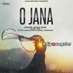O Jana song download by Aman Saini