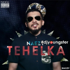 Tehelka song download by Naezy