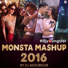 Monsta Mashup 2016 song download by Dj Notorious