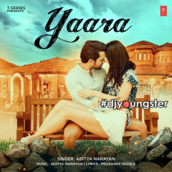 Yaara song download by Aditya Narayan