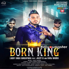 Born King song download by Lucky Singh Durgapuria
