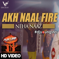 Akh Naal Fire song download by Neha Naaz