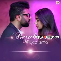 Bezubaan song download by Ayaz Ismai