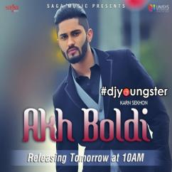 Akh Boldi song download by Karn Sekhon