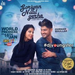 Goriyan Naal Gerhe song download by Gurnam Bhullar