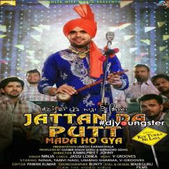 Jattan Da Putt Mada Ho Gya song download by Ninja
