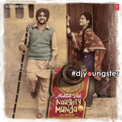 Naughty Munda song download by Mehtab Virk