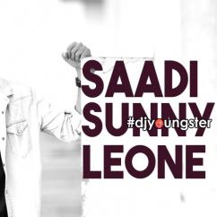 Saadi Sunny Leone song download by Gurnazar Chattha