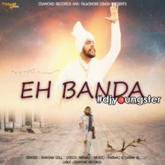 Eh Banda song download by Shagan Gill