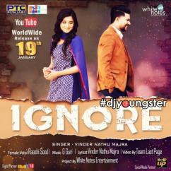 Ignore Ft Raashi Sood song download by Vinder Nathu Majra