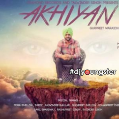 Akhiyan song download by Gurpreet Waraich