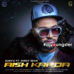Aish Karda song download by Sukhe