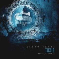 Toxic song download by Lloyd Banks