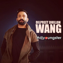 Wang song download by Dilpreet Dhillon