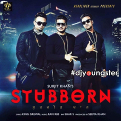Stubborn song download by Surjit Khan