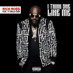 I Think She Like Me song download by Rick Ross