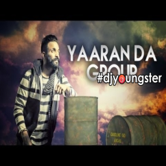 Yaaran Da Group song download by Dilpreet Dhillon