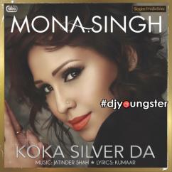 Koka Silver Da song download by Mona Singh