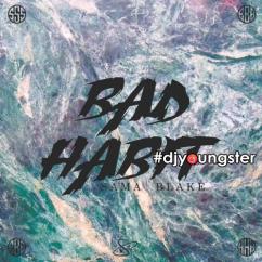 Bad Habbit song download by Sama Blake