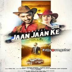 Jaan Jaan Ke song download by Sanj Pal