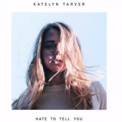Hate To Tell You song download by Katelyn Tarver