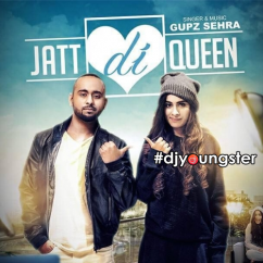 Jatt Di Queen song download by Gupz Sehra