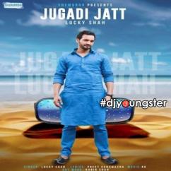 Jugadi Jatt song download by Lucky Shah