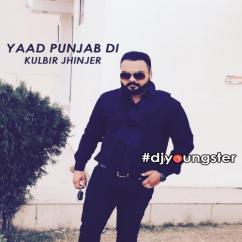 Yaad Punjab Di Aundi Ae Kulbir Jhinjer mp3