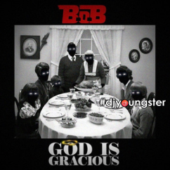God Is Gracious song download by B.o.B