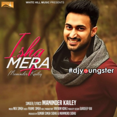 Ishq Mera song download by Maninder Kailey