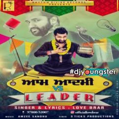 Aam Aadmi Vs Leader Love Brar mp3