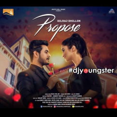 Propose song download by Dilraj Dhillon