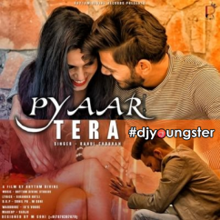 Pyaar Tera song download by Rahul Chouhan