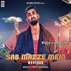Sab Mazze Mein (Rap) song download by Muhfaad