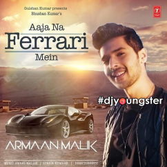 Aaja Na Ferrari Mein song download by Armaan Malik