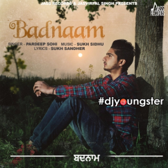 Badnaam song download by Pardeep Sohi