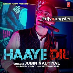 Haaye Dil song download by Jubin Nautiyal