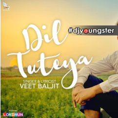 Dil Tuteya song download by Veet Baljit